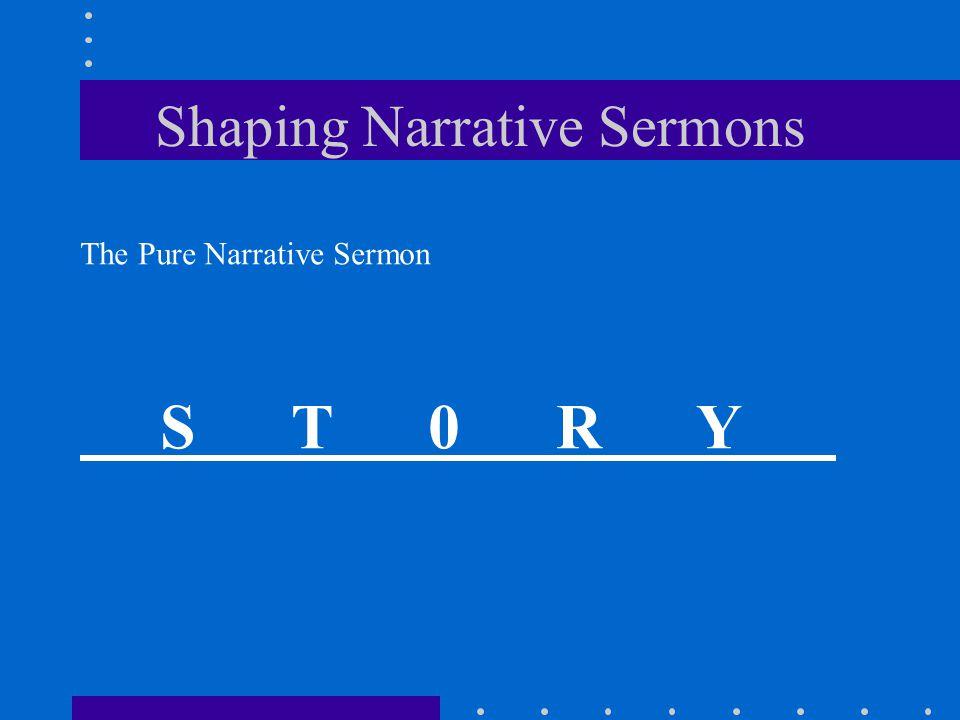 Shaping Narrative Sermons The Pure Narrative Sermon S T 0 R Y