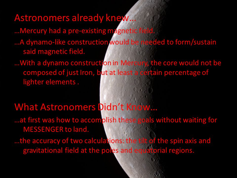 Astronomers already knew… …Mercury had a pre-existing magnetic field.