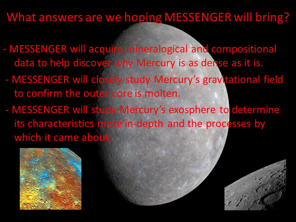 What answers are we hoping MESSENGER will bring.