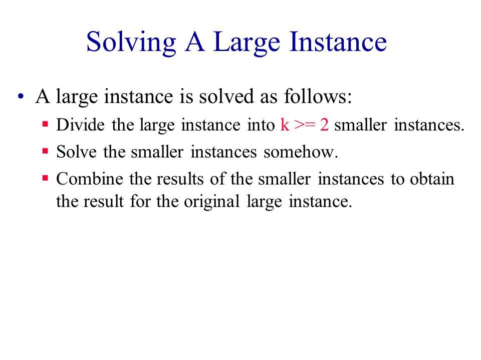 Dividing Into Smaller Instances {8,2,6,3,9,1,7,5,4,2,8} {8,2,6,3,9} {1,7,5,4,2,8} {8,2} {6,3,9} {6}{3,9} {1,7,5}{4,2,8} {1} {7,5}{4} {2,8}