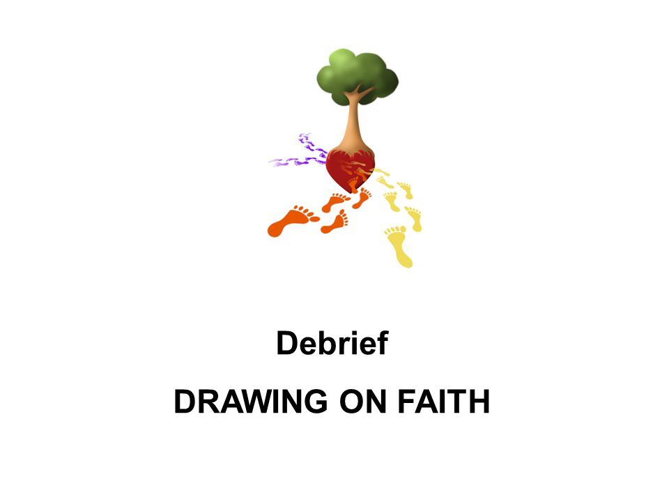 Debrief DRAWING ON FAITH