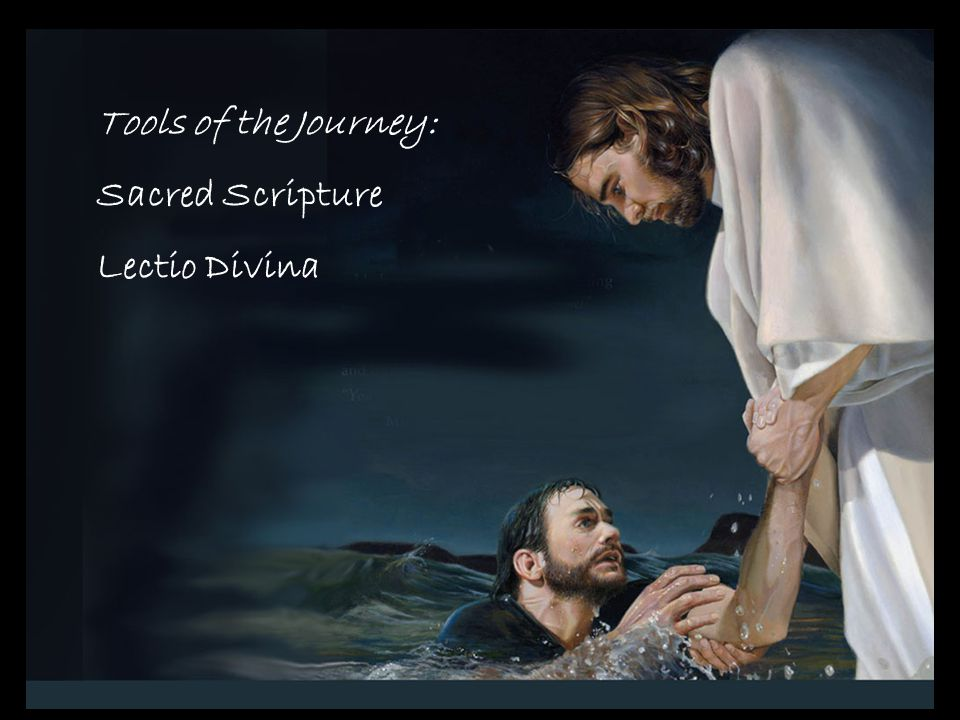 Tools of the Journey: Sacred Scripture Lectio Divina
