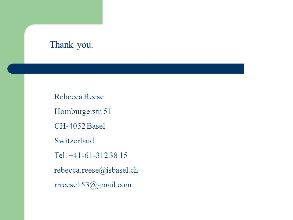 Thank you. Rebecca Reese Homburgerstr. 51 CH-4052 Basel Switzerland Tel.
