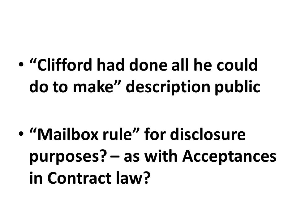 """Clifford had done all he could do to make"" description public ""Mailbox rule"" for disclosure purposes? – as with Acceptances in Contract law?"