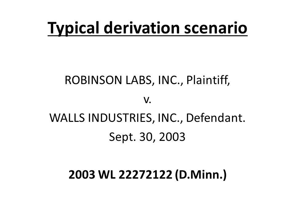 Typical derivation scenario ROBINSON LABS, INC., Plaintiff, v.