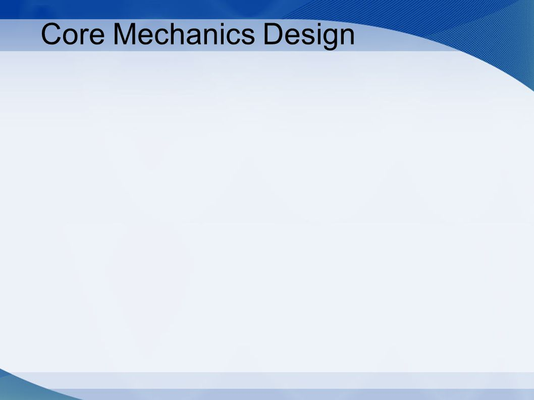 Core Mechanics Design