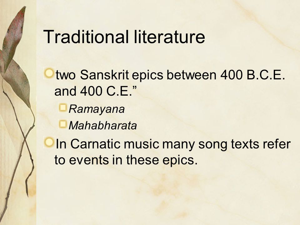 Traditional literature two Sanskrit epics between 400 B.C.E.