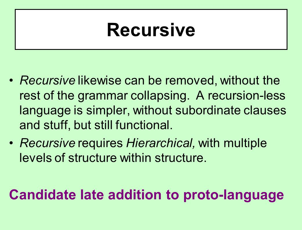 Recursive Recursive likewise can be removed, without the rest of the grammar collapsing.
