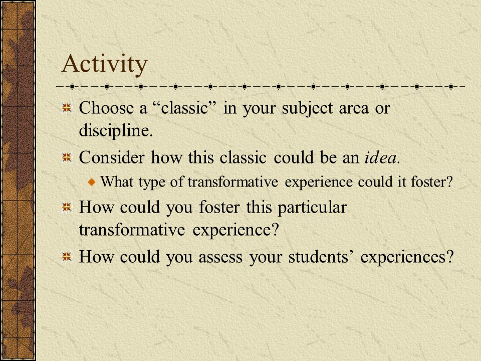 Activity Choose a classic in your subject area or discipline.