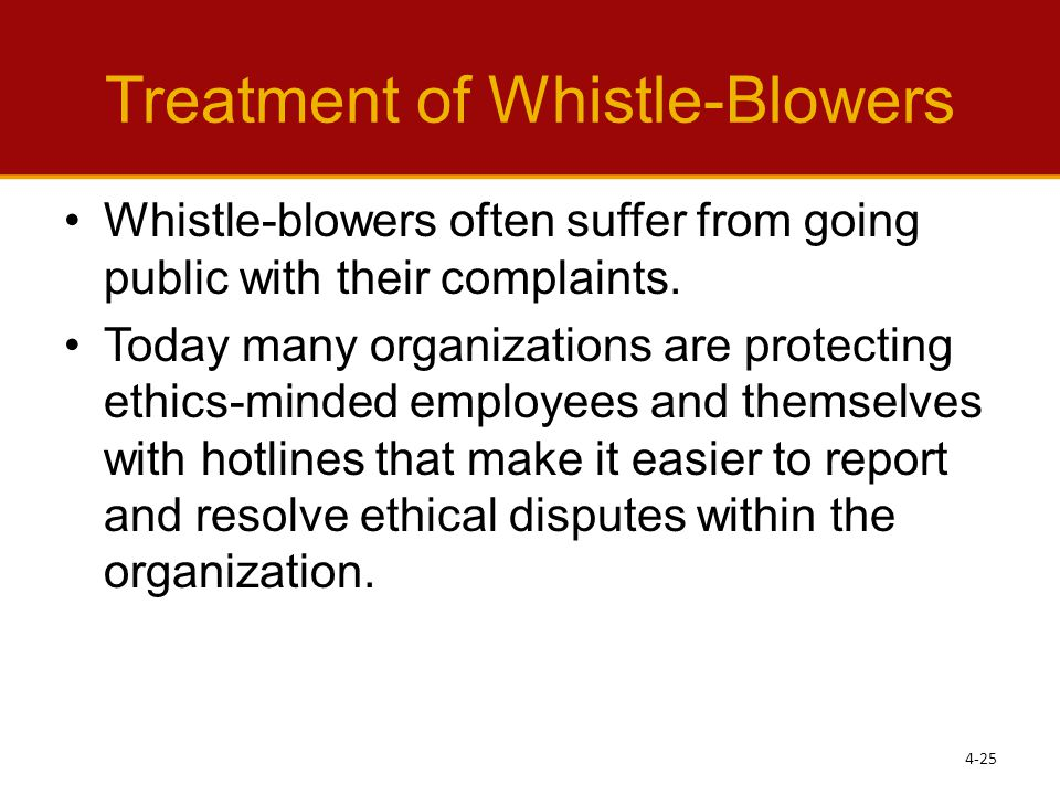 Treatment of Whistle-Blowers Whistle-blowers often suffer from going public with their complaints.