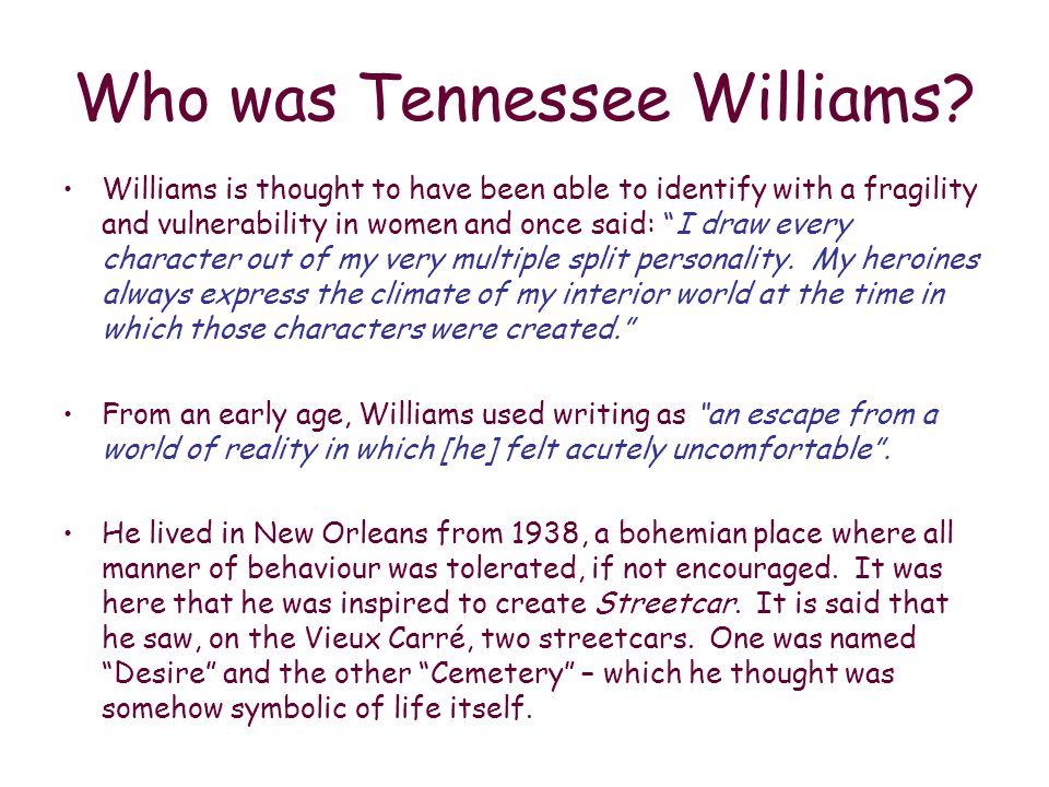 Who was Tennessee Williams.