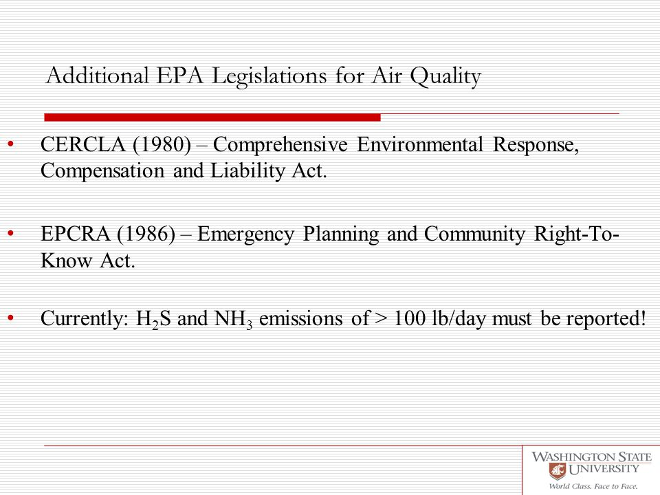 Additional EPA Legislations for Air Quality CERCLA (1980) – Comprehensive Environmental Response, Compensation and Liability Act.