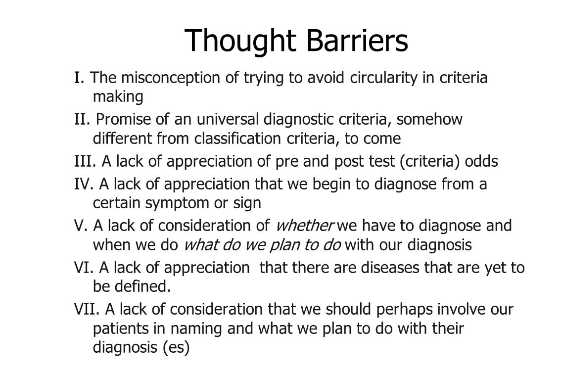Thought Barriers I. The misconception of trying to avoid circularity in criteria making II.
