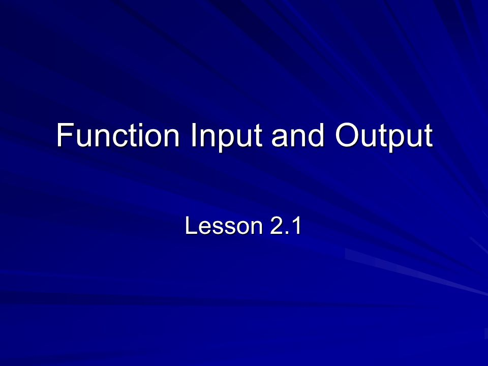 Function Input and Output Lesson 2.1