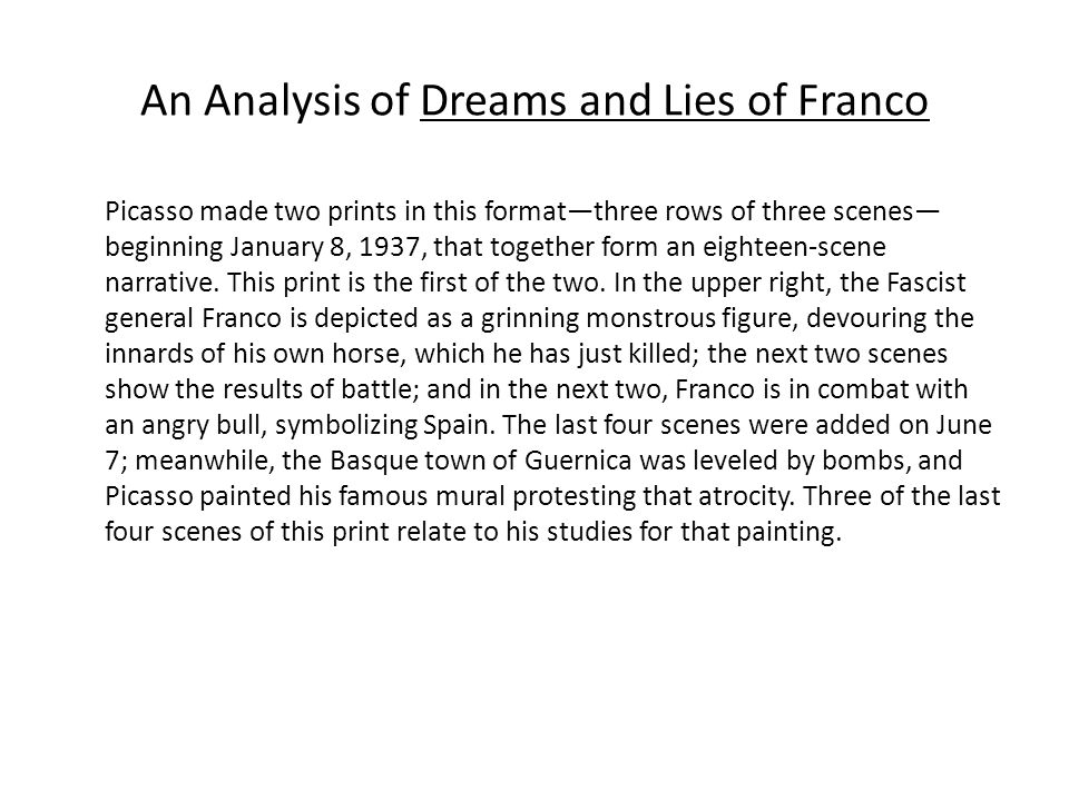 An Analysis of Dreams and Lies of Franco Picasso made two prints in this format—three rows of three scenes— beginning January 8, 1937, that together form an eighteen-scene narrative.