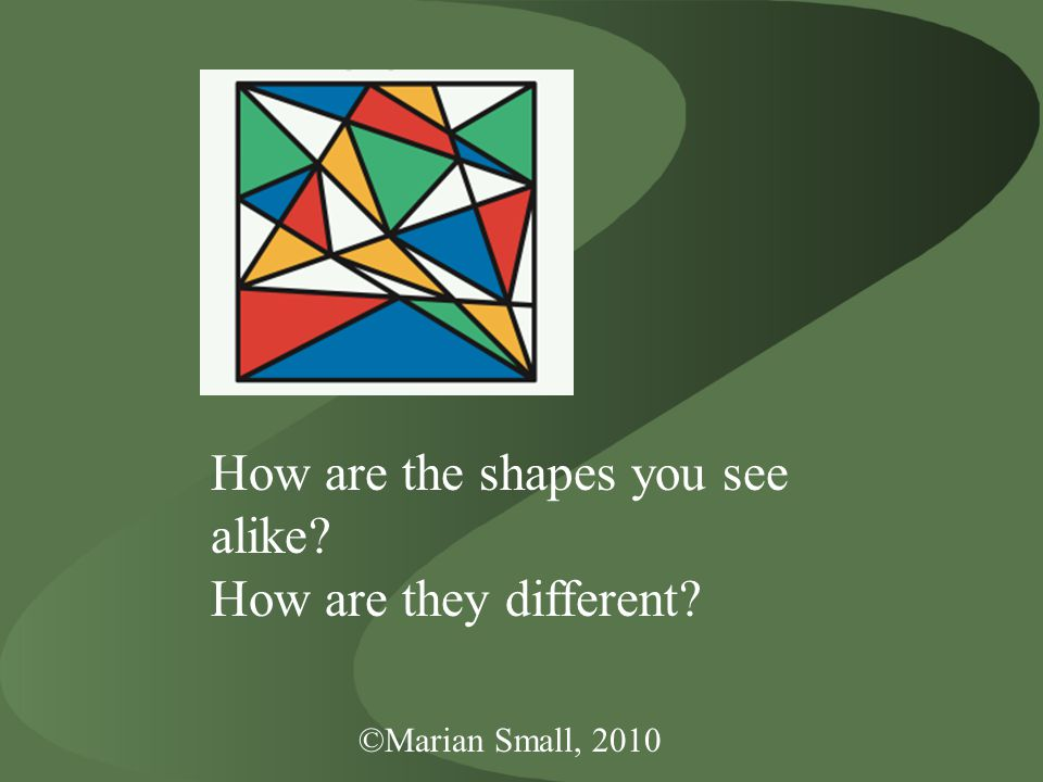 How are the shapes you see alike How are they different