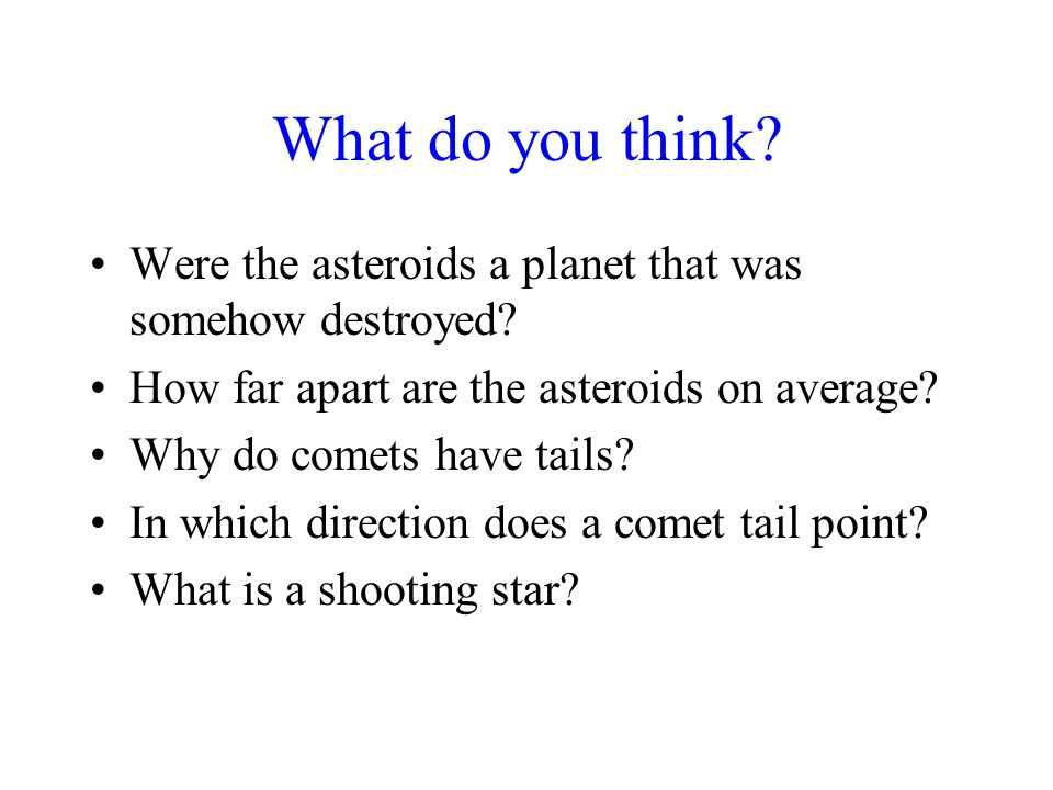 What do you think. Were the asteroids a planet that was somehow destroyed.