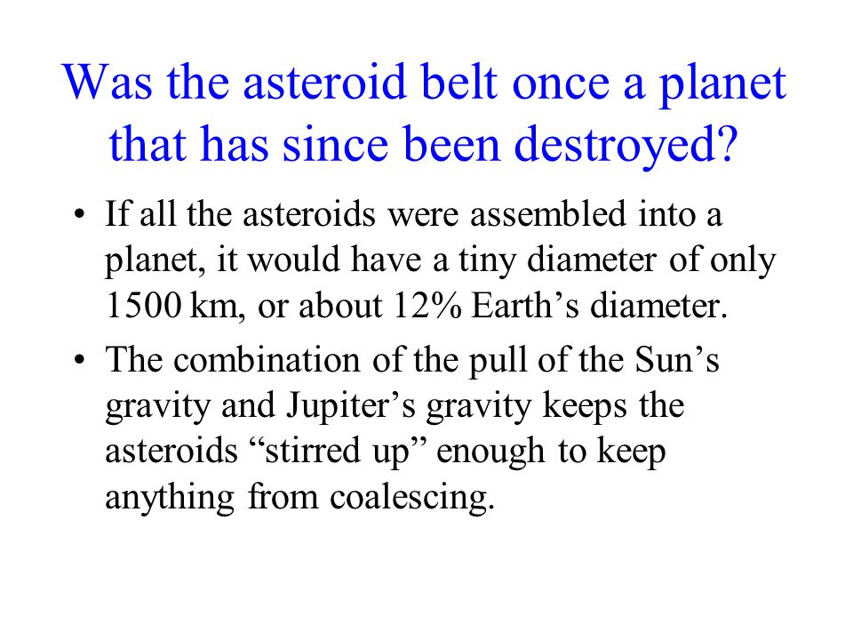 Was the asteroid belt once a planet that has since been destroyed.