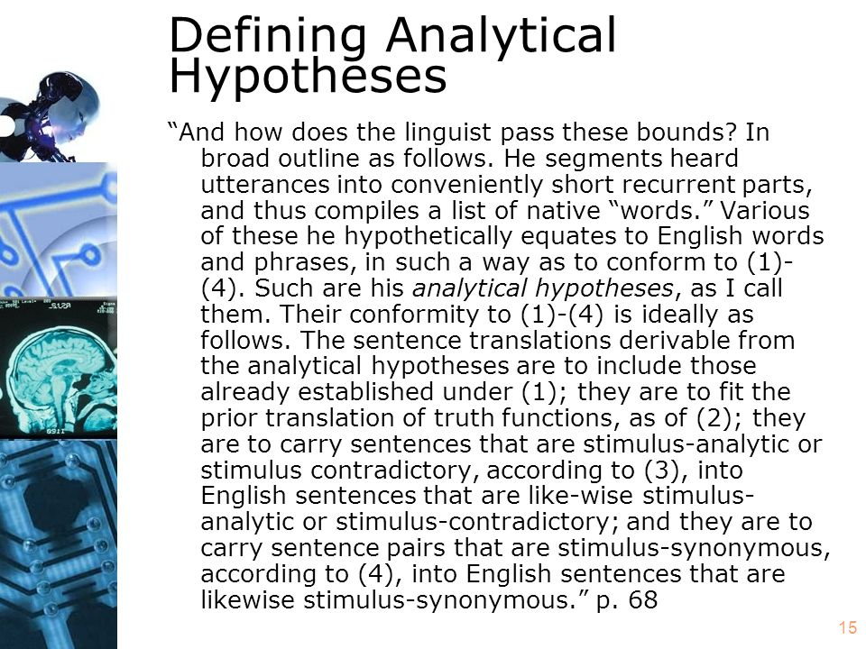 """15 Defining Analytical Hypotheses """"And how does the linguist pass these bounds? In broad outline as follows. He segments heard utterances into conveni"""