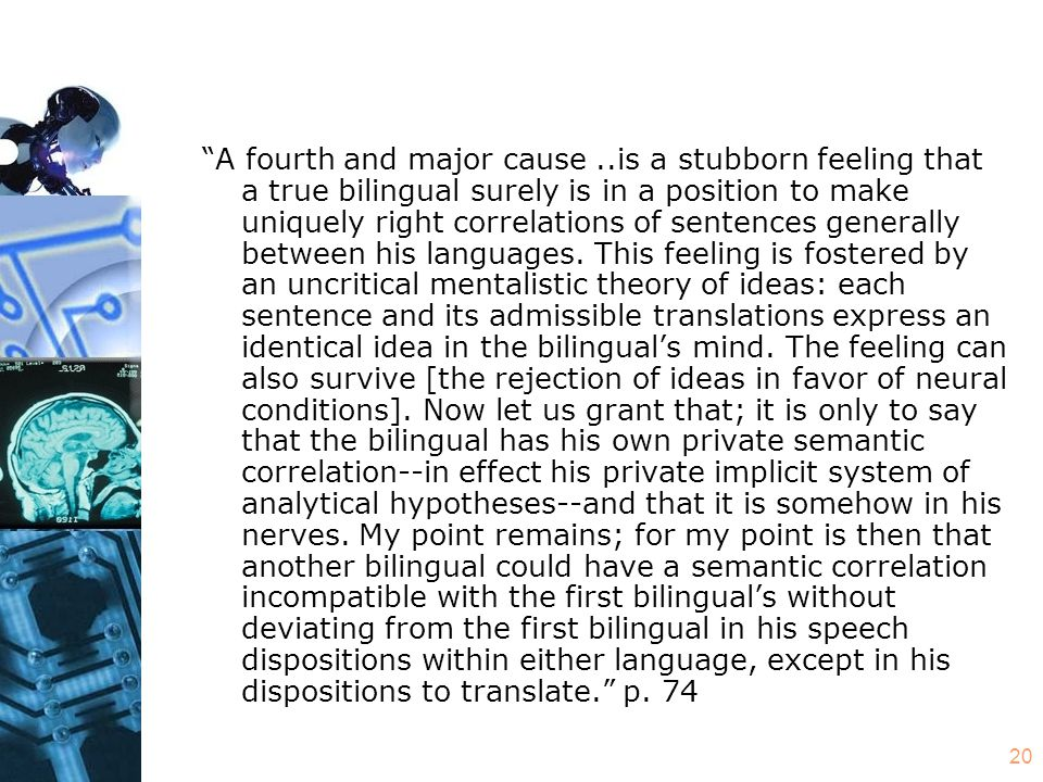 """20 """"A fourth and major cause..is a stubborn feeling that a true bilingual surely is in a position to make uniquely right correlations of sentences gen"""