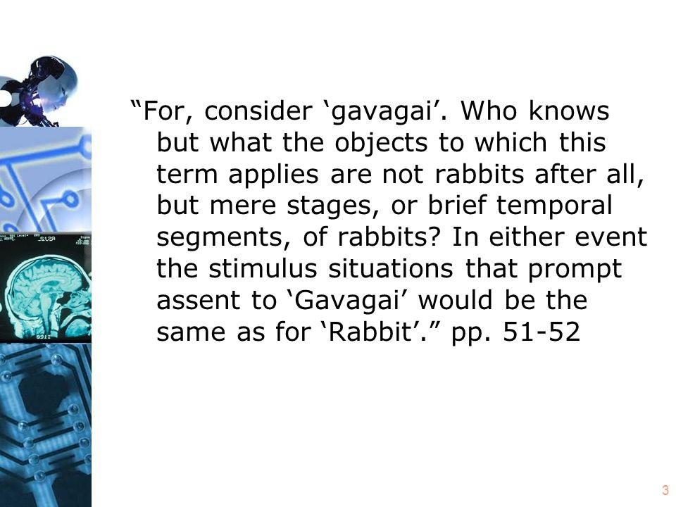 3 For, consider 'gavagai'.