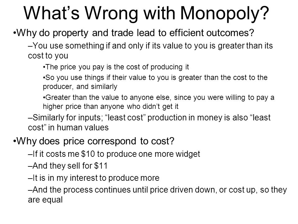 What's Wrong with Monopoly. Why do property and trade lead to efficient outcomes.
