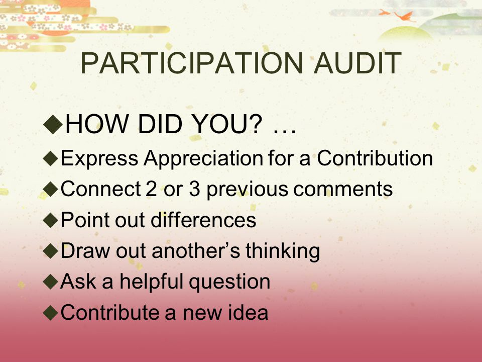 PARTICIPATION AUDIT  HOW DID YOU.