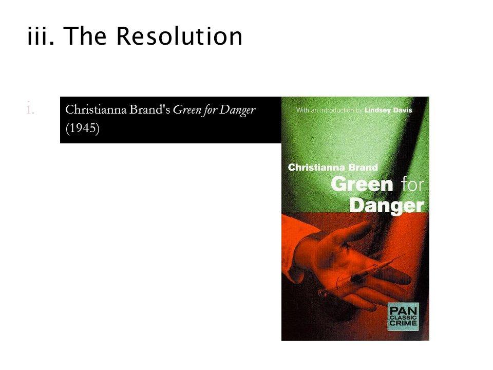 iii. The Resolution i. Christianna Brand s Green for Danger (1945)
