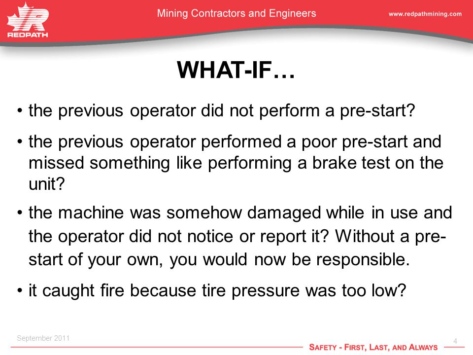 4 September 2011 WHAT-IF… the previous operator did not perform a pre-start.