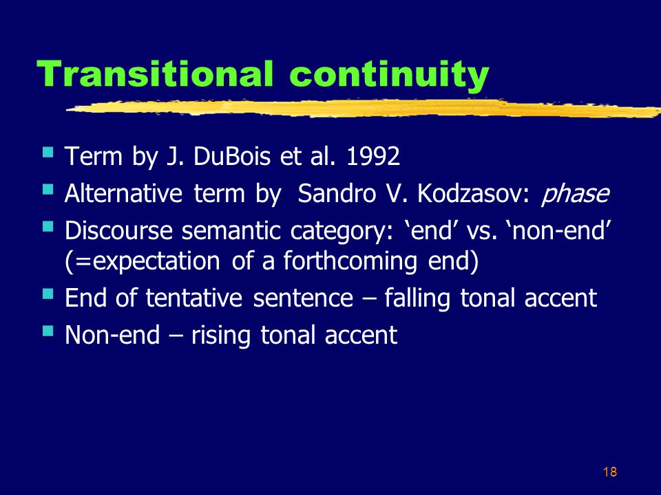 18 Transitional continuity  Term by J. DuBois et al.