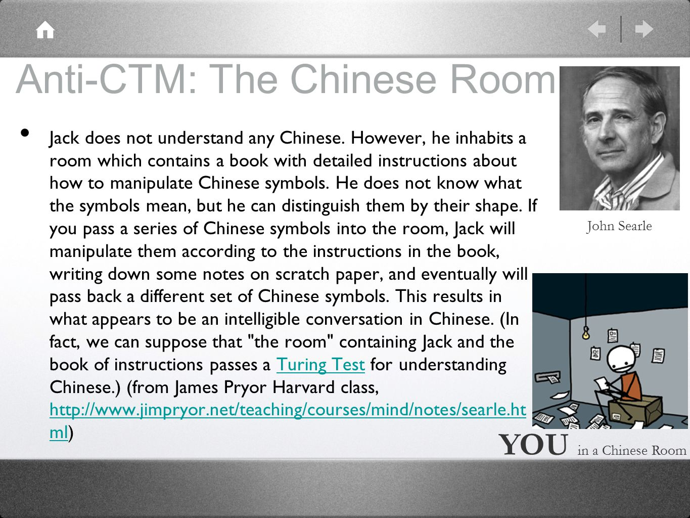 Anti-CTM: The Chinese Room Jack does not understand any Chinese.