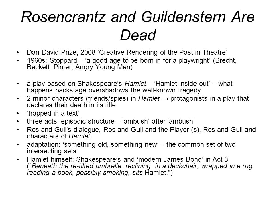 Rosencrantz and Guildenstern Are Dead Dan David Prize, 2008 'Creative Rendering of the Past in Theatre' 1960s: Stoppard – 'a good age to be born in fo