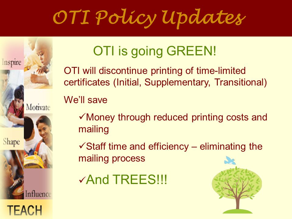 OTI Policy Updates OTI is going GREEN.