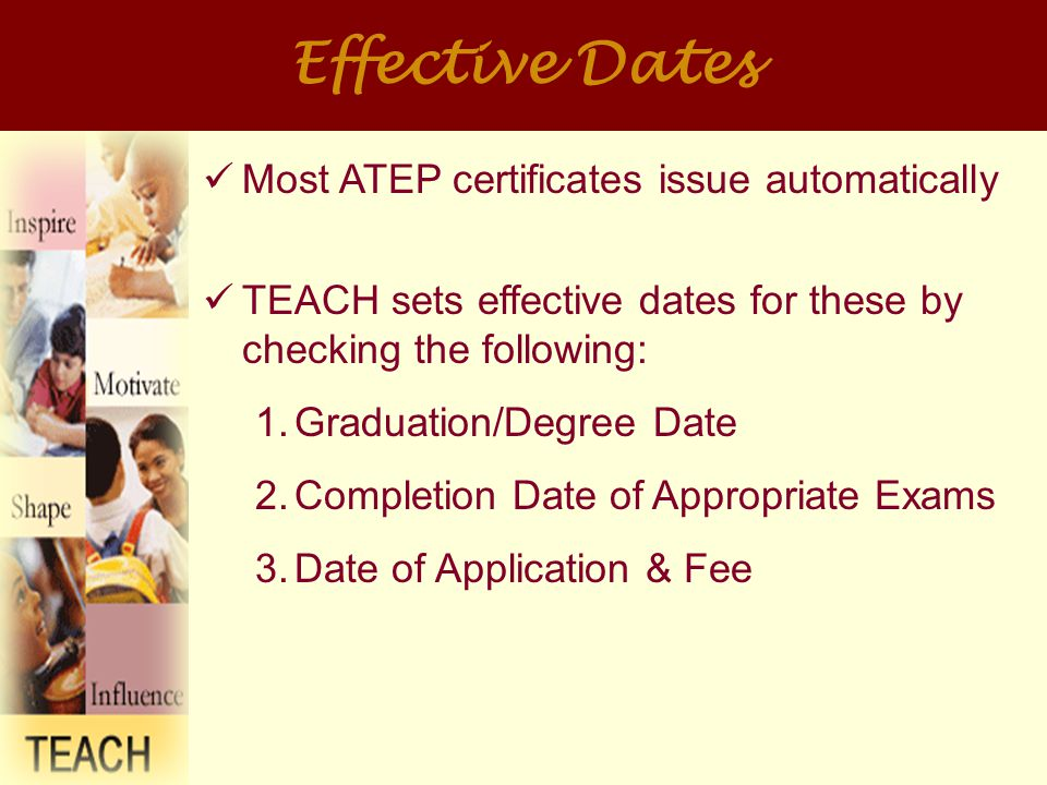 Effective Dates Encourage students to apply early to avoid being assigned a forward effective date Advise students to submit application & fee before applying for and accepting employment.
