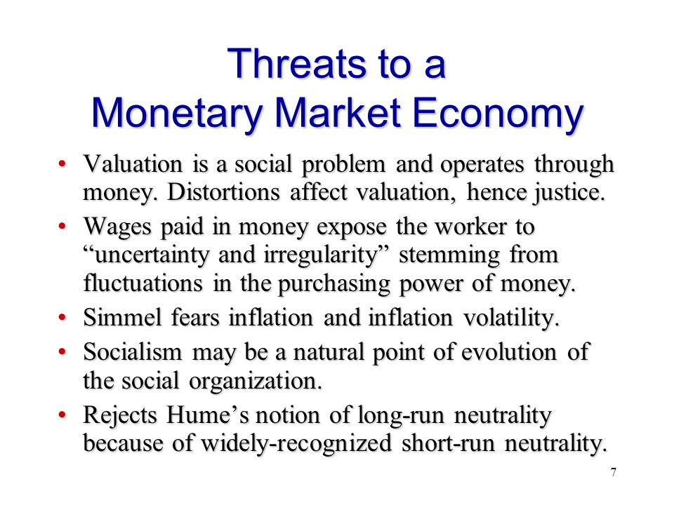 7 Threats to a Monetary Market Economy Valuation is a social problem and operates through money.