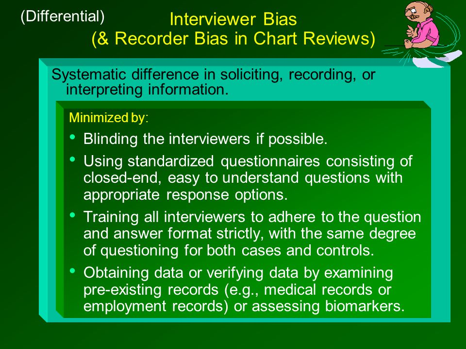 Systematic difference in soliciting, recording, or interpreting information.