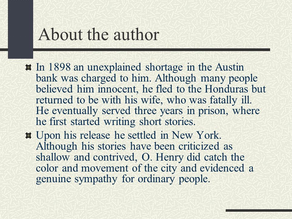 About the author In 1898 an unexplained shortage in the Austin bank was charged to him. Although many people believed him innocent, he fled to the Hon
