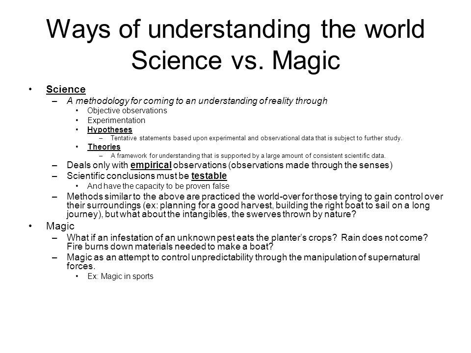 Ways of understanding the world Science vs.