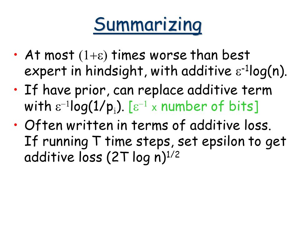 Summarizing At most  times worse than best expert in hindsight, with additive  -1 log(n).