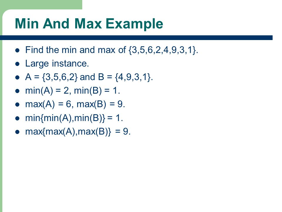 Min And Max Example Find the min and max of {3,5,6,2,4,9,3,1}.