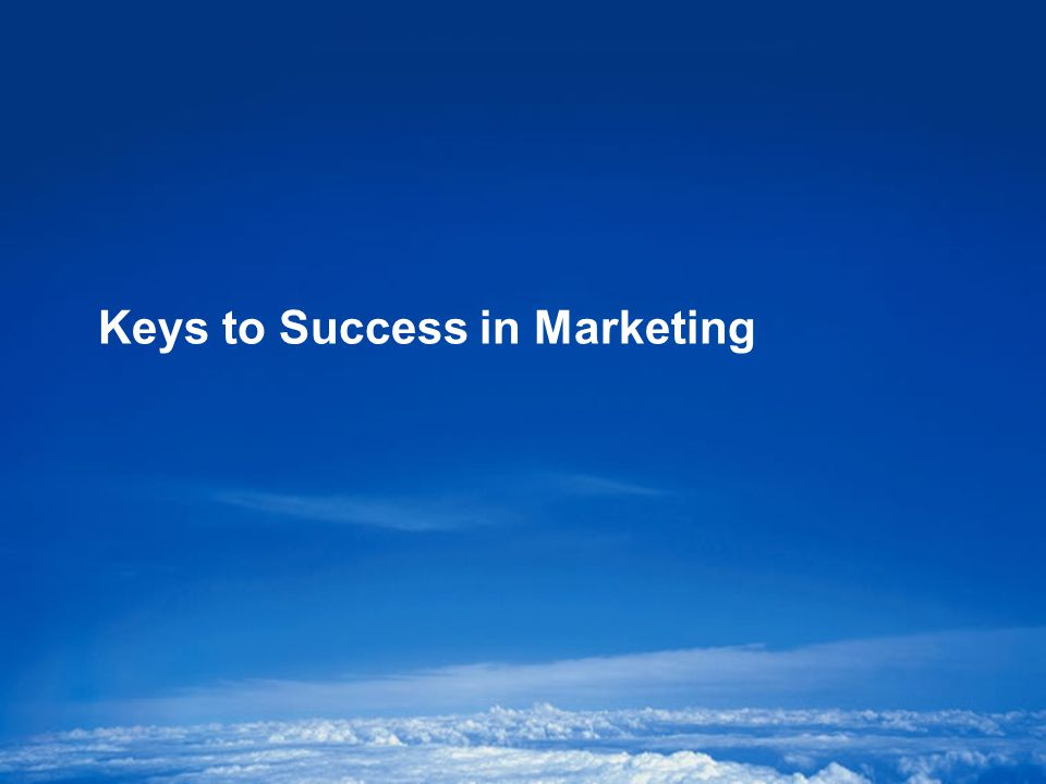 (c) REALWORLD Marketing, Inc.CONFIDENTIAL11 Keys to Success in Marketing
