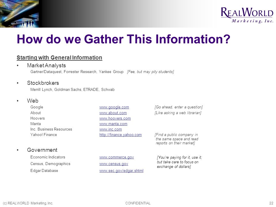 (c) REALWORLD Marketing, Inc.CONFIDENTIAL22 How do we Gather This Information.