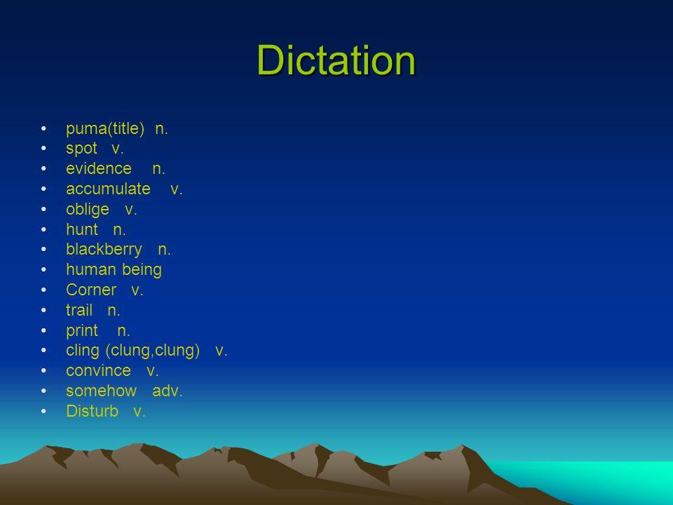 Dictation puma(title) n.spot v. evidence n. accumulate v.