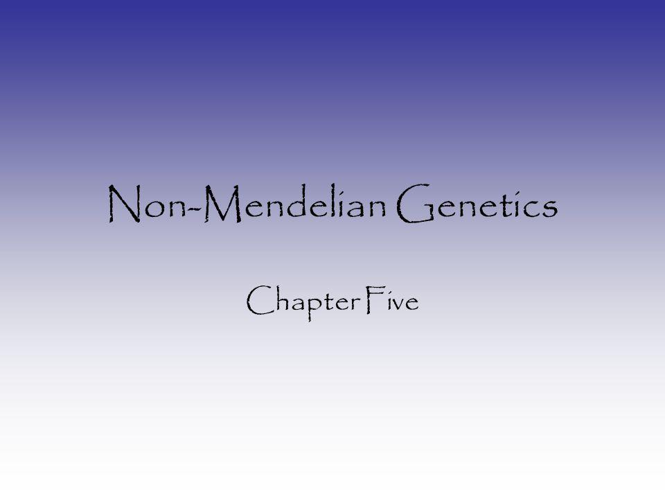 Non-Mendelian Genetics Chapter Five