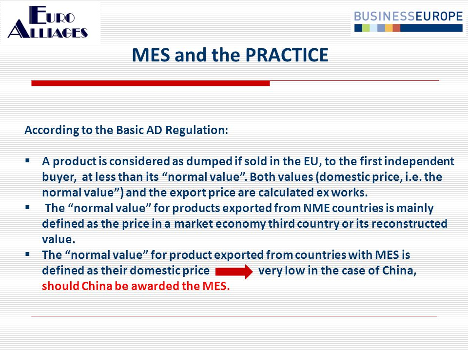 The impact for the EU industry of the current MET practice is a quite valid anticipation of what future MES could mean to industry.