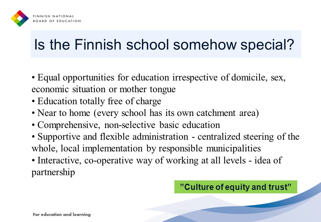 Is the Finnish school somehow special.