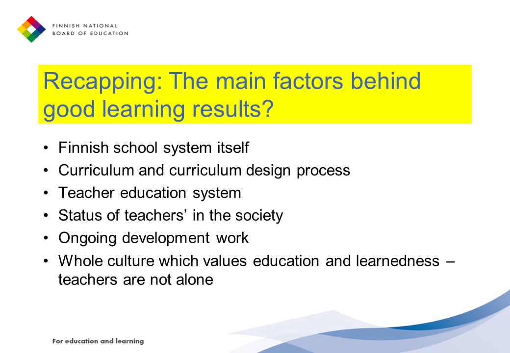 Recapping: The main factors behind good learning results.