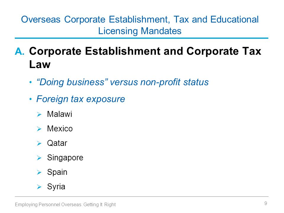 Overseas Corporate Establishment, Tax and Educational Licensing Mandates A.