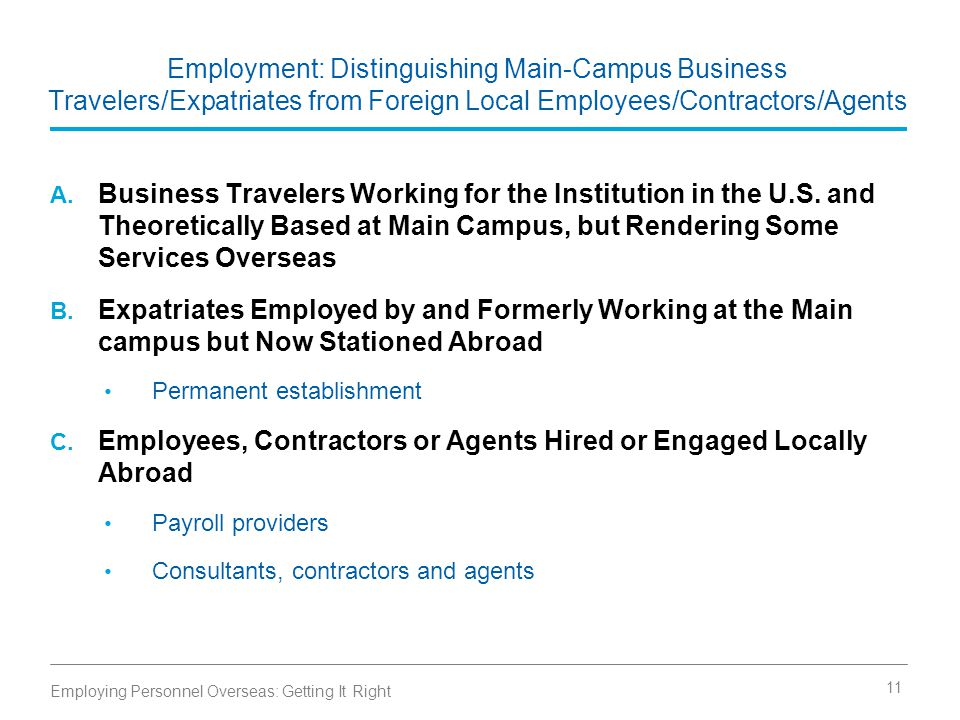 Employment: Distinguishing Main-Campus Business Travelers/Expatriates from Foreign Local Employees/Contractors/Agents A.