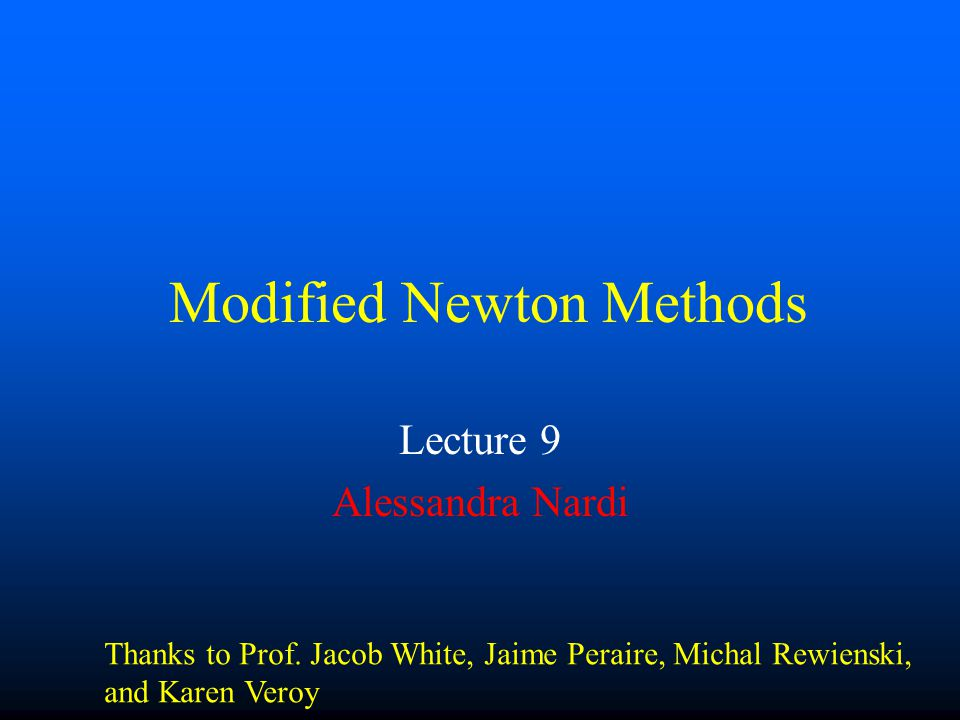 0 1 Graphically Newton with Continuation schemes Jacobian Altering Scheme – Update Improvement